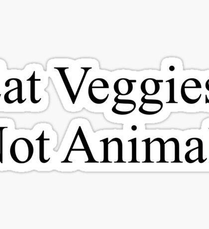 eat veggies not animals Sticker