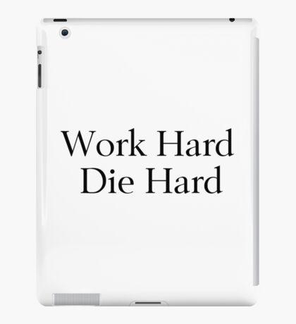 Work Hard, Die Hard iPad Case/Skin