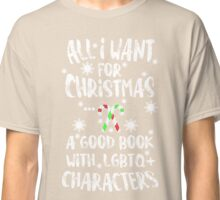 All I Want For Christmas Is... Classic T-Shirt