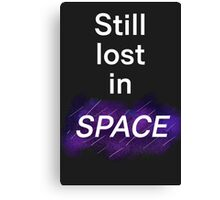 Still lost in SPACE Canvas Print