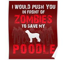 Front Of Zombies Poodle Poster