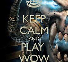 keep calm and play wow by Aidan Moore
