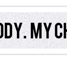 My Body. My Choice. Sticker