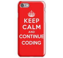 Keep Calm Continue Coding iPhone Case/Skin