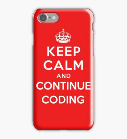 Keep Calm Continue Coding iPhone Case/Skin