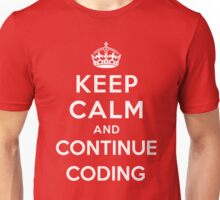 Keep Calm Continue Coding Unisex T-Shirt