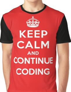 Keep Calm Continue Coding Graphic T-Shirt