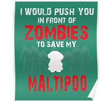 Front Of Zombies Maltipoo Poster