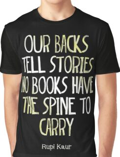 our backs tell stories no books have the spine to carry Graphic T-Shirt