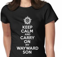 Supernatural Keep Calm And Carry On My Wayward Son Womens Fitted T-Shirt