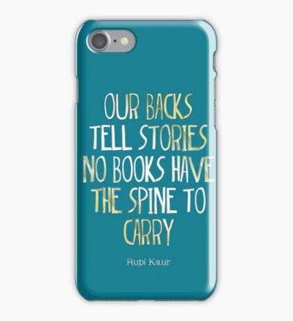 our backs tell stories no books have the spine to carry iPhone Case/Skin
