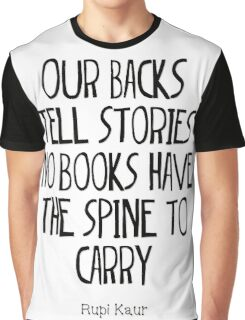 """""""our backs tell stories no books have the spine to carry"""" Graphic T-Shirt"""