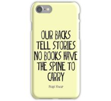 """our backs tell stories no books have the spine to carry"" iPhone Case/Skin"