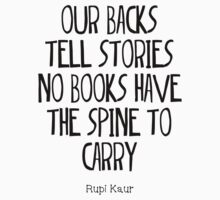 """""""our backs tell stories no books have the spine to carry"""" Kids Tee"""