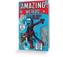 Amazing Wierdo Greeting Card