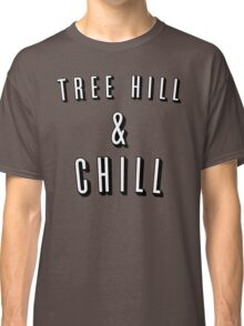 TREE HILL AND CHILL - ONE TREE HILL Classic T-Shirt