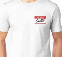 hello, my name is Crystal Unisex T-Shirt