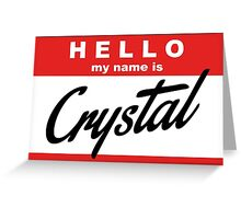 hello, my name is Crystal Greeting Card