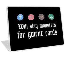 Will slay monsters for gwent cards Laptop Skin