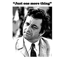 """Columbo - """"Just one more thing"""" Photographic Print"""