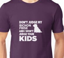 Don't Judge My Bichon Frise & I Won't Your Kids Unisex T-Shirt