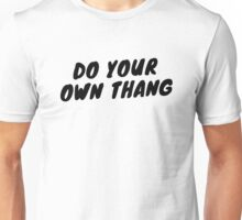 Do Your Own Thang Unisex T-Shirt