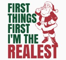 First Things First I'm The Realest Santa Christmas Funny One Piece - Short Sleeve