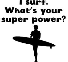 I Surf Super Power by kwg2200