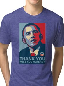 OBAMA Thank YOU Miss You Already T-Shirt Tri-blend T-Shirt