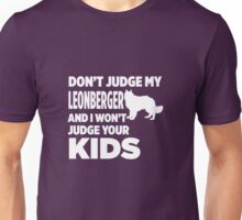 Don't Judge My Leonberger & I Won't Judge Your Kids Unisex T-Shirt