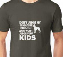 Don't Judge My Miniature Pinscher I Won't Kids Unisex T-Shirt