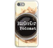 BurZerKer Podcast swag!! iPhone Case/Skin
