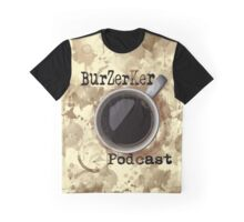 BurZerKer Podcast swag!! Graphic T-Shirt