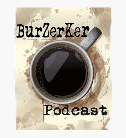 BurZerKer Podcast swag!! Poster