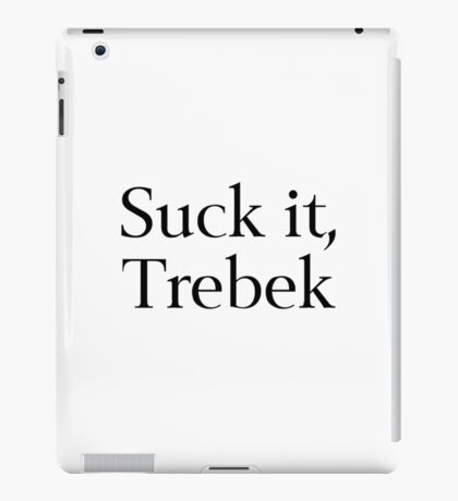 Suck It, Trebek iPad Case/Skin
