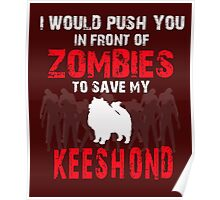 Front Of Zombies Keeshond Poster