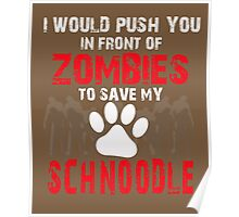 Front Of Zombies Schnoodle Poster