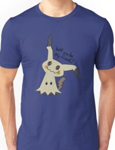 Will you be my friend? Mimikyu Unisex T-Shirt
