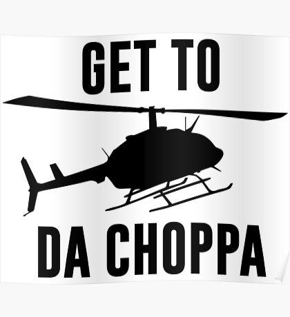 Get To Da Choppa Poster