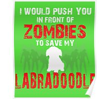 Front Of Zombies Labradoodle Poster