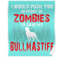Front Of Zombies Bullmastiff Poster