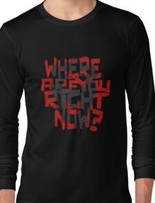 12 Monkeys- where are you right now? (grey monkey) Long Sleeve T-Shirt