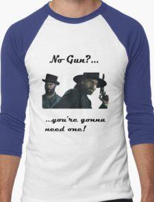 You're gonna need a gun! Men's Baseball ¾ T-Shirt