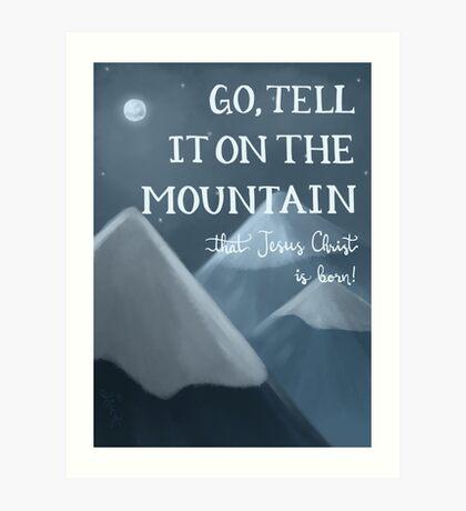 Go Tell It On The Mountain Art Print