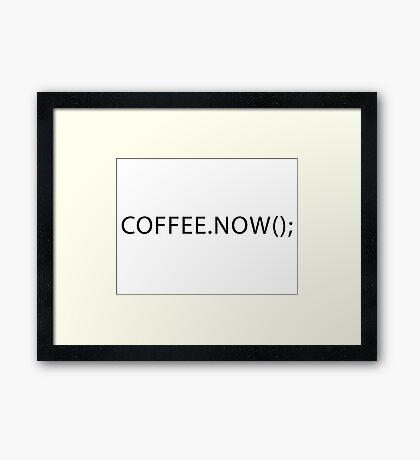 Coffee now Framed Print