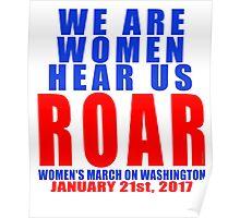 We are Women Hear Us ROAR Poster