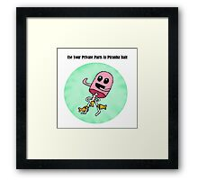 Use Your Private Parts As Piranha Bait Framed Print