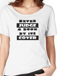 Never Judge A Book By Its Cover Women's Relaxed Fit T-Shirt