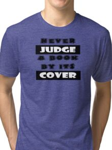 Never Judge A Book By Its Cover Tri-blend T-Shirt
