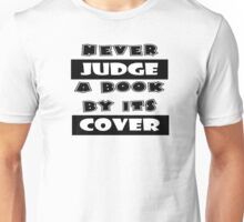 Never Judge A Book By Its Cover Unisex T-Shirt